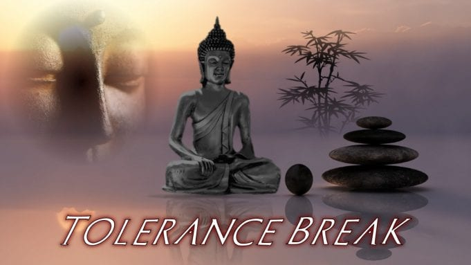 tolerance break : mind over matter