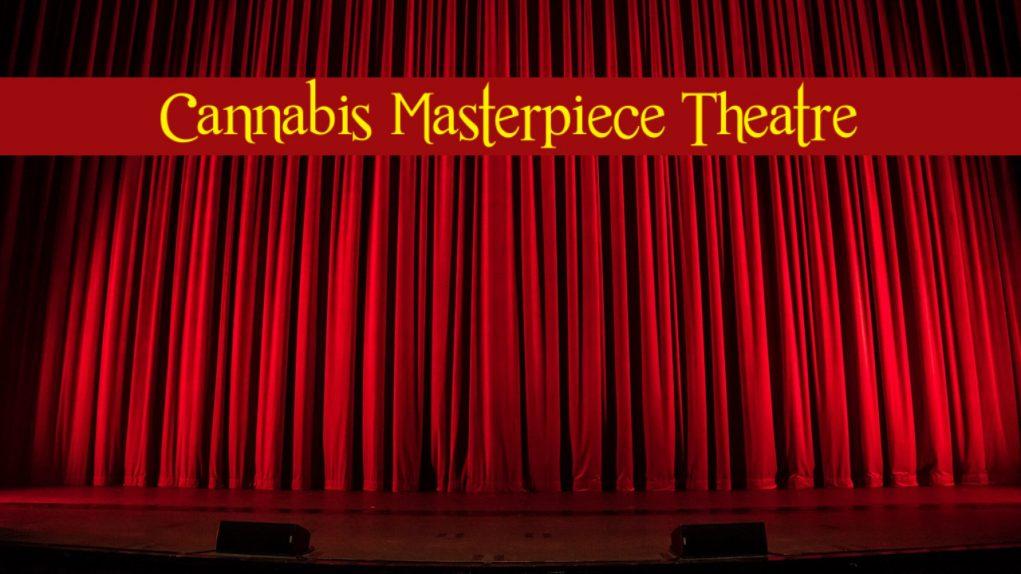 Cannabis_Masterpiece_Theatre